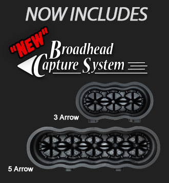 Now Includes Broadhead Capture System